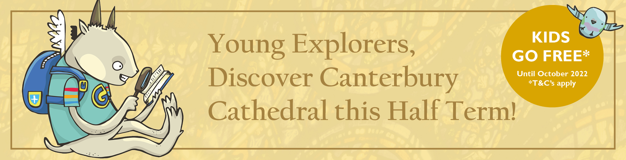 Young Explorers, Discover Canterbury Cathedral this Half Term!