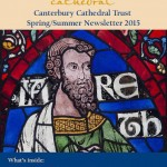 The Canterbury Cathedral Trust Spring/Summer 2015 Newsletter
